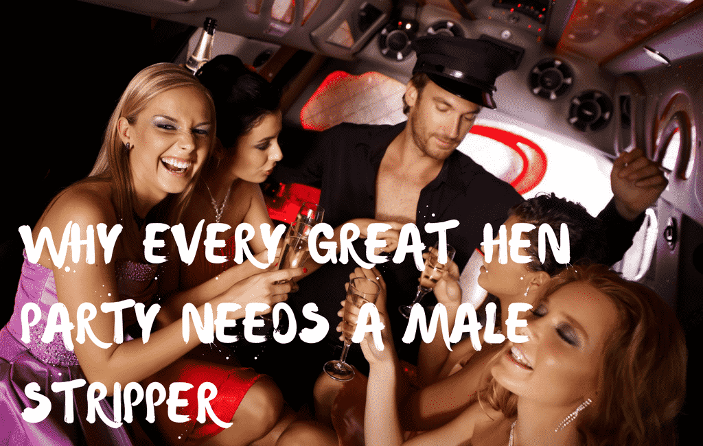 why every great hen party needs a male stripper