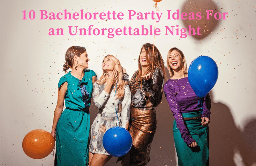 bachelorette party night ideas