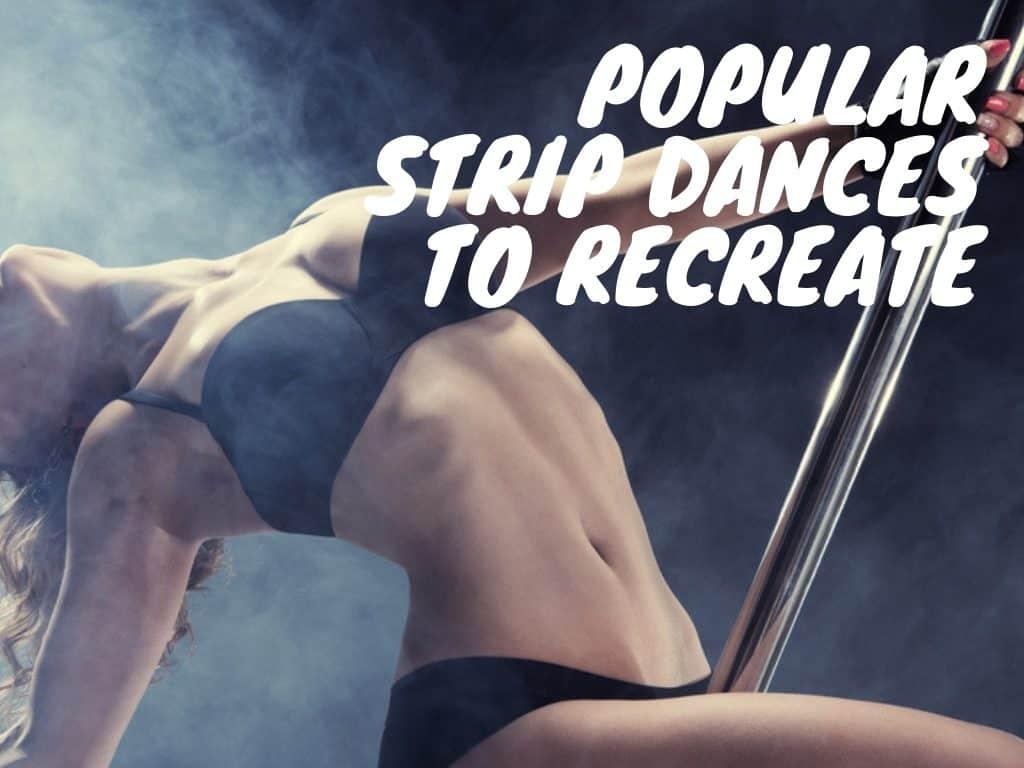 Popular Strip Dances to Recreate -