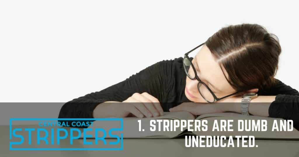 strippers are uneducated